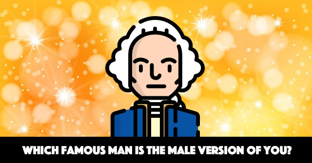 Which Famous Man Is The Male Version Of You?