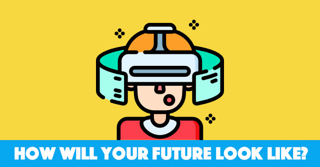 How Will Your Future Look Like?