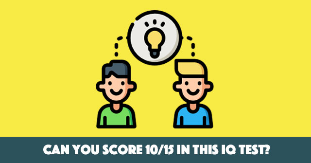Can You Score 10/15 In This IQ Test?