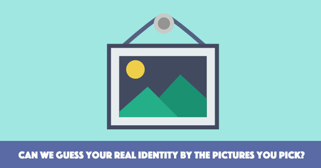 Can We Guess Your Real Identity By The Pictures You Pick?