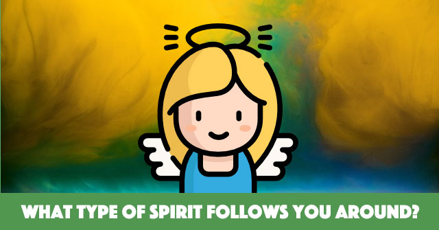 What Type Of Spirit Follows You Around?