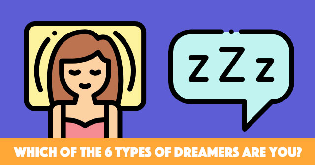 Which Of The 6 Types Of Dreamers Are You?
