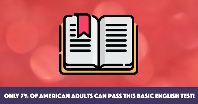 Only 7% Of American Adults Can Pass This Basic English Test!