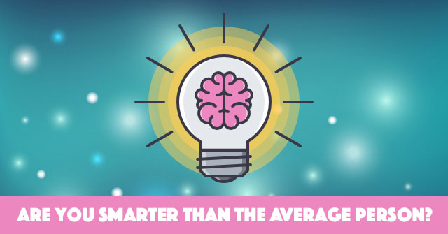 Are You Smarter Than The Average Person?