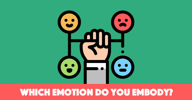 Which Emotion Do You Embody?