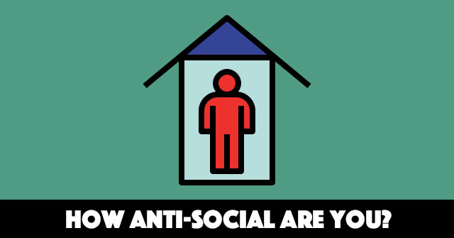 How Anti-Social Are You?