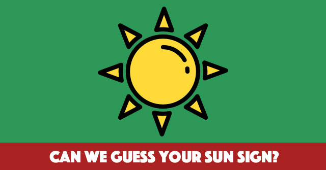 Can We Guess Your Sun Sign?
