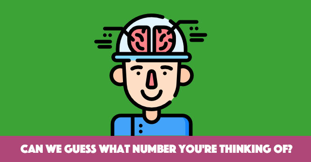 Can We Guess What Number You're Thinking Of?