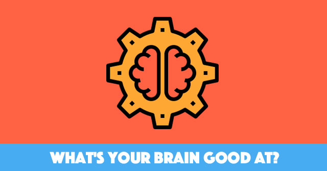 What's Your Brain Good At?