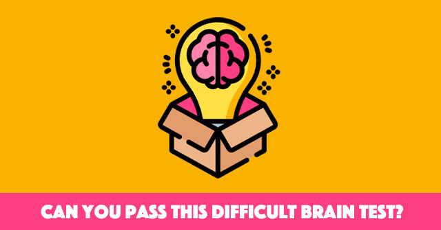 Can You Pass This Difficult Brain Test?