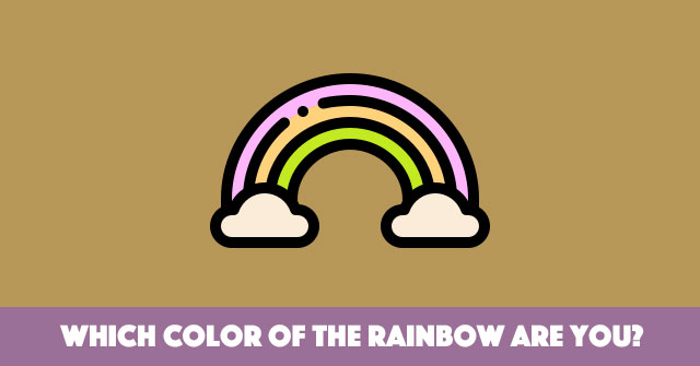 Which Color Of The Rainbow Are You?