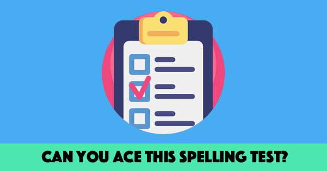 Can You Ace This Spelling Test?