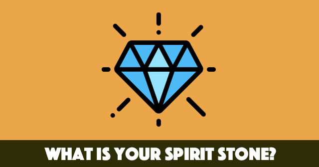 What Is Your Spirit Stone?