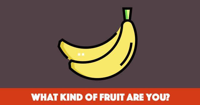 What Kind of Fruit Are You?