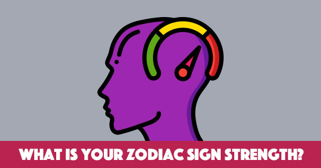 What Is Your Zodiac Sign Strength?