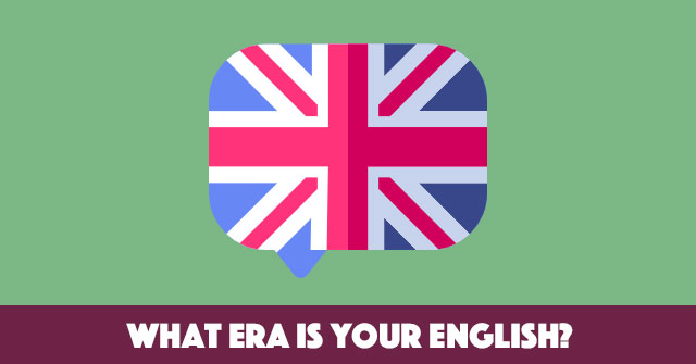 What Era Is Your English?