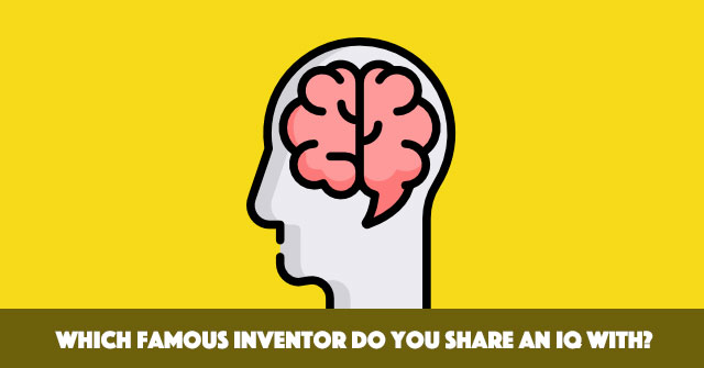 Which Famous Inventor Do You Share An IQ With?