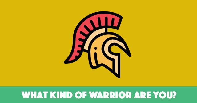 What Kind Of Warrior Are You?