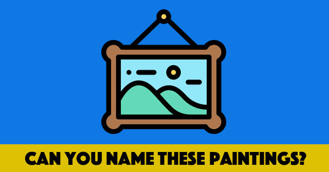 Can You Name These Paintings?