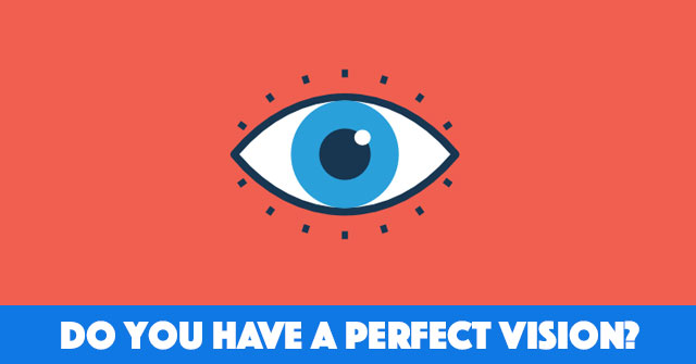 Do You Have A Perfect Vision?