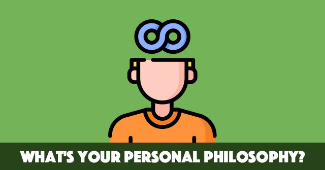 What's Your Personal Philosophy?