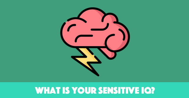 What Is Your Sensitive IQ?