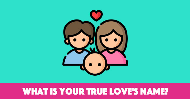 What Is Your True Love's Name?