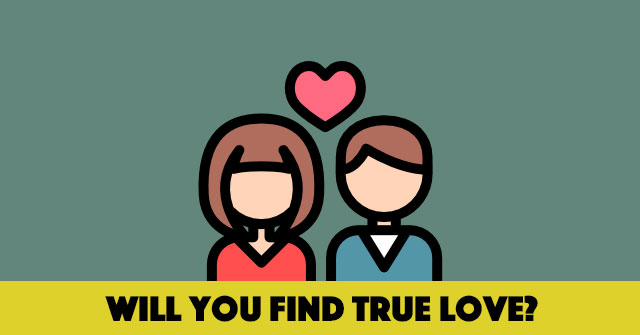 Will You Find True Love?