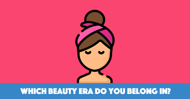 Which Beauty Era Do You Belong In?