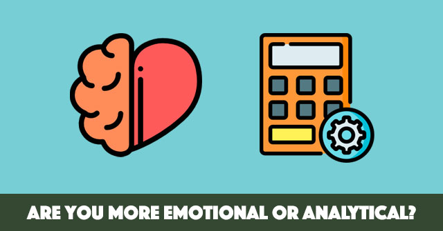 Are You More Emotional or Analytical?
