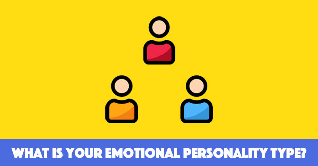 What Is Your Emotional Personality Type?