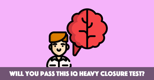 Will You Pass This IQ Heavy Closure Test?