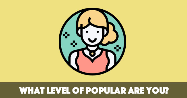 What Level Of Popular Are You?