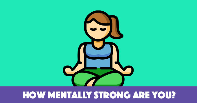 How Mentally Strong Are You?