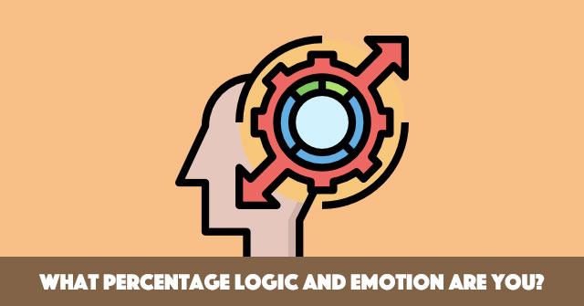 What Percentage Logic And Emotion Are You?