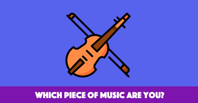 Which Piece Of Music Are You?