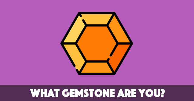 What Gemstone Are You?